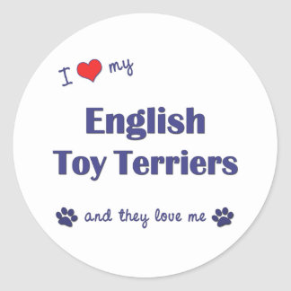 I Love My English Toy Terriers Multiple Dogs Round Sticker