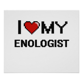I love my Enologist Poster