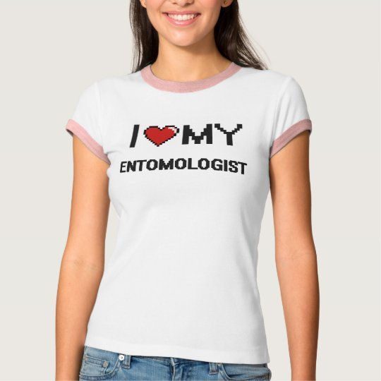 I love my Entomologist T-Shirt