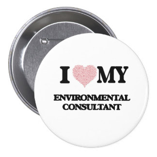 I love my Environmental Consultant (Heart Made fro 7.5 Cm Round Badge
