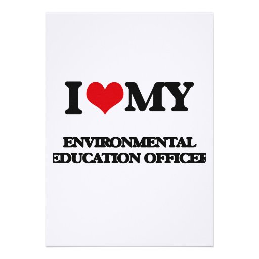 I love my Environmental Education Officer Cards