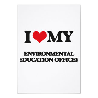 I love my Environmental Education Officer 5x7 Paper Invitation Card