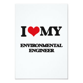 I love my Environmental Engineer 3.5x5 Paper Invitation Card