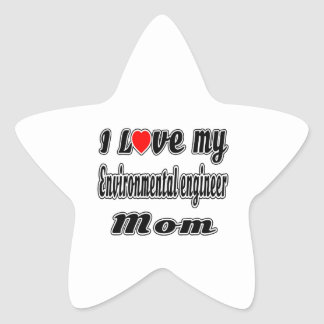 I Love My Environmental engineer Mom Star Sticker
