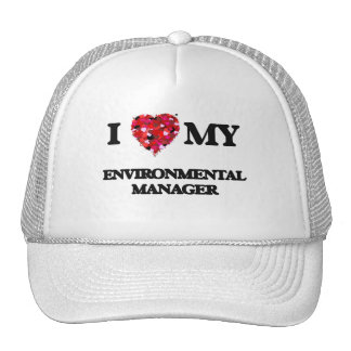 I love my Environmental Manager Trucker Hat