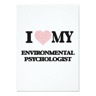 I love my Environmental Psychologist (Heart Made f 13 Cm X 18 Cm Invitation Card