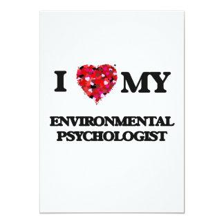 I love my Environmental Psychologist 13 Cm X 18 Cm Invitation Card