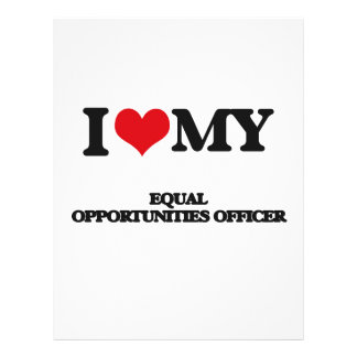 I love my Equal Opportunities Officer Flyers