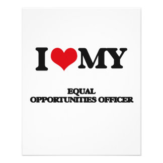 I love my Equal Opportunities Officer Custom Flyer