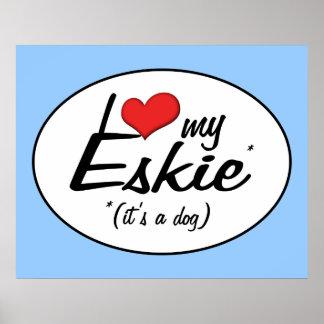 I Love My Eskie (It's a Dog) Print