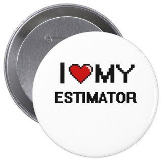 I love my Estimator 10 Cm Round Badge