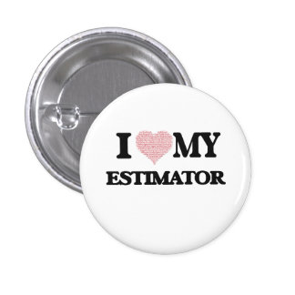 I love my Estimator (Heart Made from Words) 3 Cm Round Badge