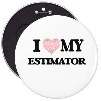 I love my Estimator (Heart Made from Words) 6 Cm Round Badge