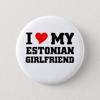 I love my Estonian Girlfriend 6 Cm Round Badge
