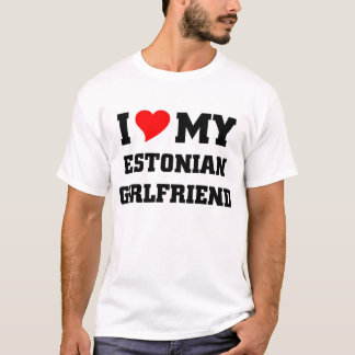 I love my estonian Girlfriend T-Shirt