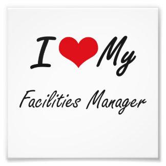 I love my Facilities Manager Art Photo