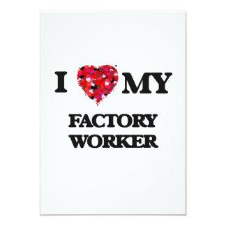 I love my Factory Worker 13 Cm X 18 Cm Invitation Card