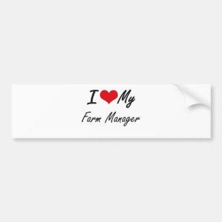 I love my Farm Manager Bumper Sticker