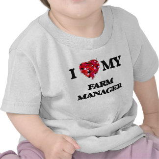 I love my Farm Manager T-shirts