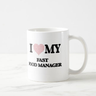 I love my Fast Food Manager (Heart Made from Words Basic White Mug