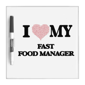 I love my Fast Food Manager (Heart Made from Words Dry Erase White Board