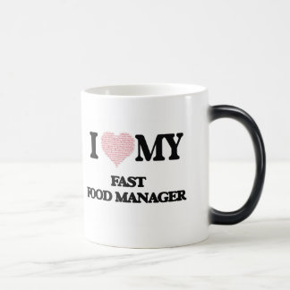 I love my Fast Food Manager (Heart Made from Words Morphing Mug