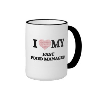 I love my Fast Food Manager (Heart Made from Words Ringer Mug