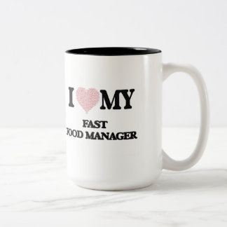I love my Fast Food Manager (Heart Made from Words Two-Tone Mug