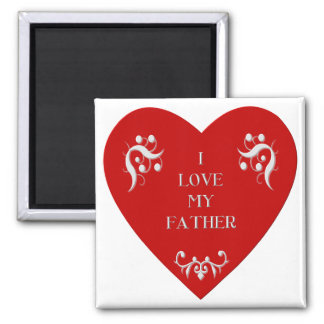 I love my father square magnet