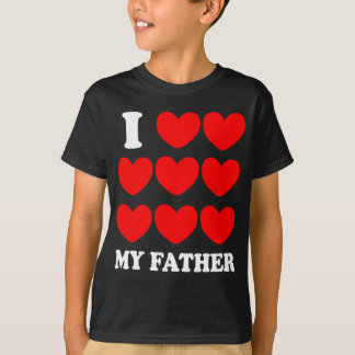 I Love My Father T-Shirt