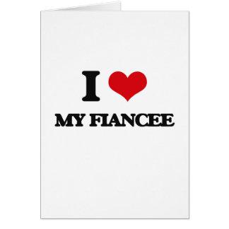 I Love My Fiancee Greeting Card