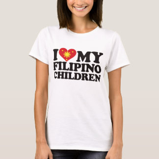 I Love My Filipino Children T-Shirt