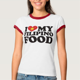 I Love My Filipino Food Shirts