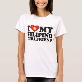 I Love My Filipino Girlfriend T-Shirt