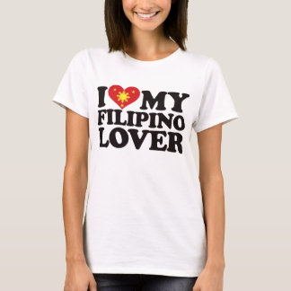 I Love My Filipino Lover T-Shirt