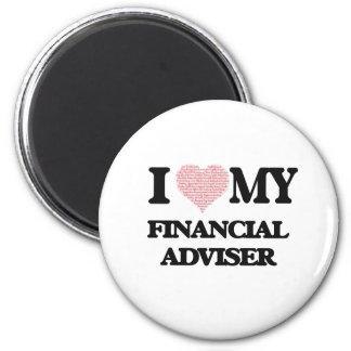 I love my Financial Adviser (Heart Made from Words 6 Cm Round Magnet