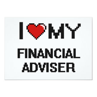 I love my Financial Adviser 5x7 Paper Invitation Card