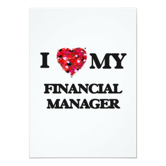 I love my Financial Manager 13 Cm X 18 Cm Invitation Card