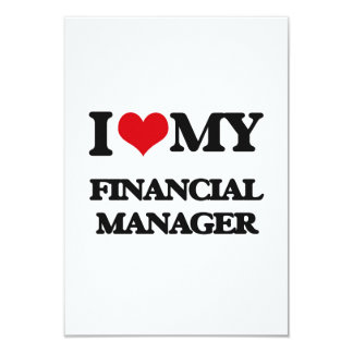 I love my Financial Manager 9 Cm X 13 Cm Invitation Card