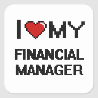 I love my Financial Manager Square Sticker