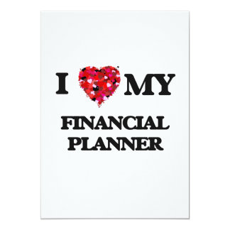 I love my Financial Planner 13 Cm X 18 Cm Invitation Card