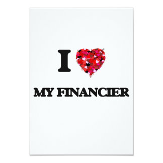 I Love My Financier 9 Cm X 13 Cm Invitation Card