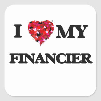 I love my Financier Square Sticker