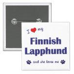 I Love My Finnish Lapphund (Female Dog) Pins