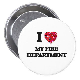 I Love My Fire Department 7.5 Cm Round Badge