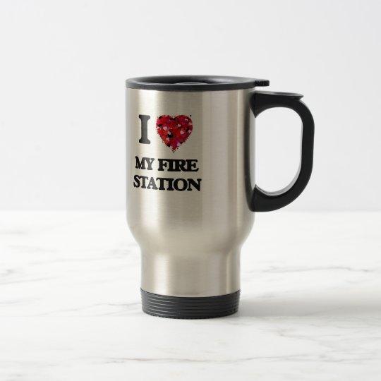I Love My Fire Station Travel Mug