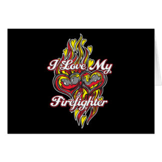 I Love My Firefighter Greeting Card