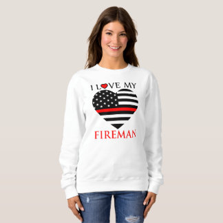 I Love My Fireman - Firefighter Sweatshirt