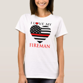 I Love My Fireman - Firefighter T-Shirt