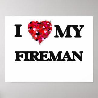 I love my Fireman Poster